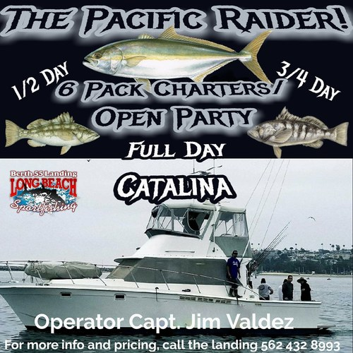 The Pacific Raider, operated by Captain Jim Valdez! 1/2 day, 3/4 day, and full day catalina island 6 pack charters! Also, we will have some open party trips offered on this boat as well!